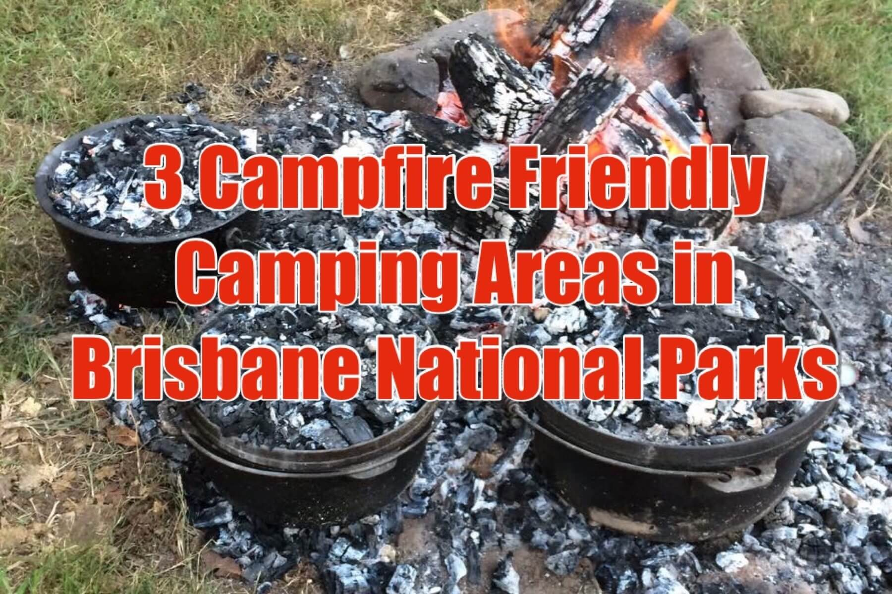3 National Parks in Brisbane That are Campfire Friendly