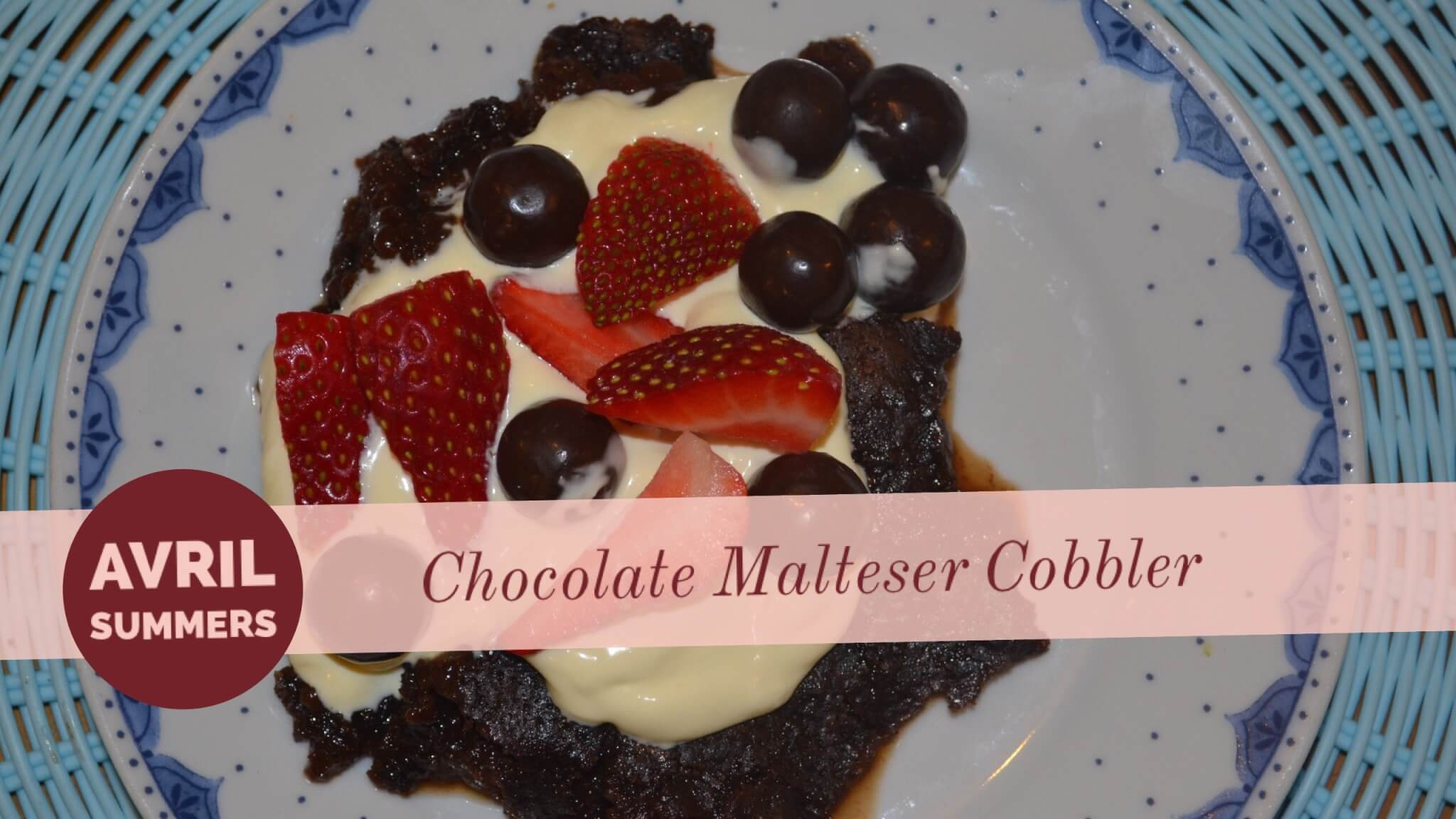 Chocolate Maltesers Cobbler | Avril Summers