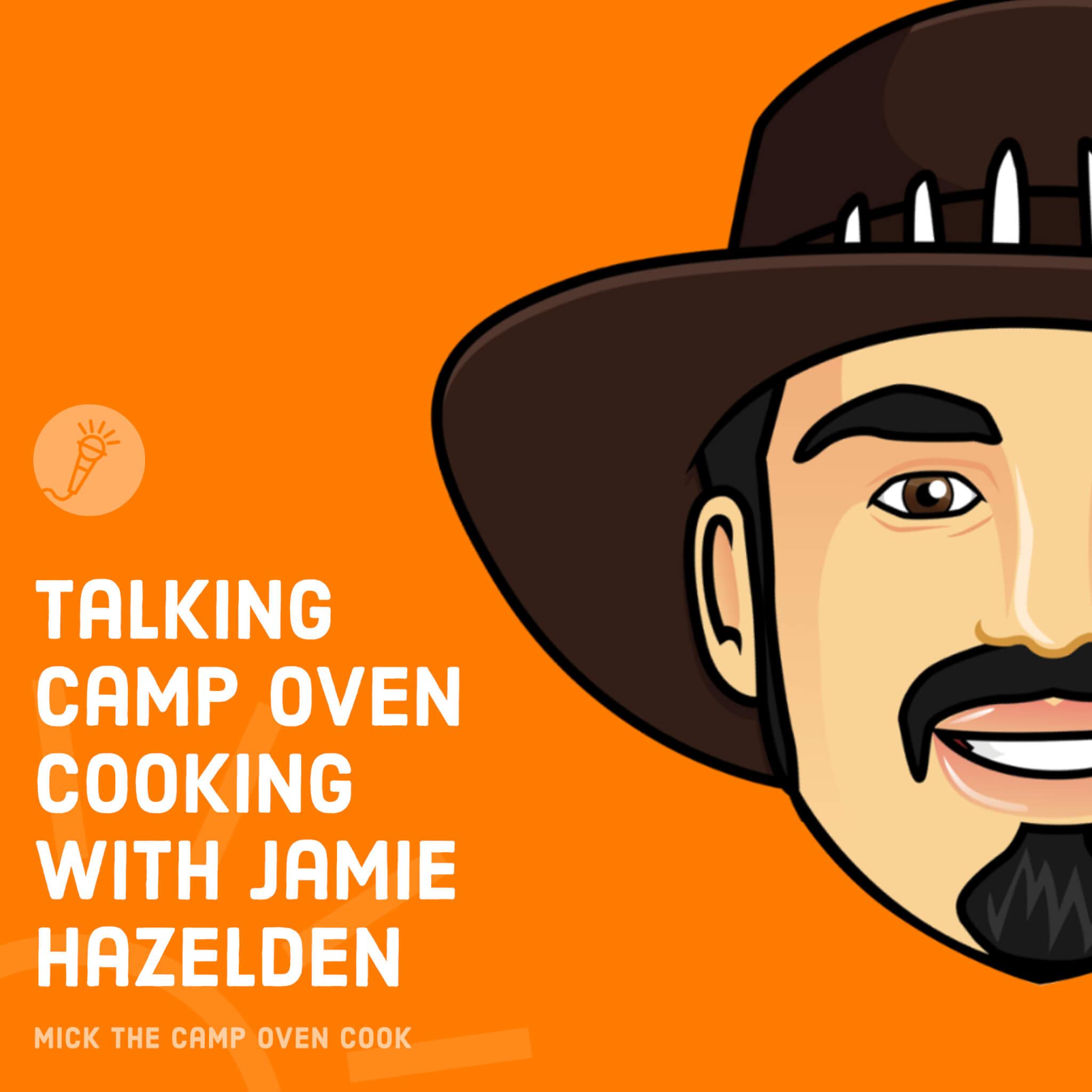 Talking Camp Oven Cooking with Jamie Hazelden